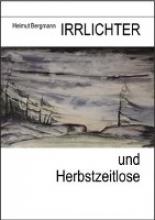 Bergmann, Helmut Irrlichter und Herbstzeitlose