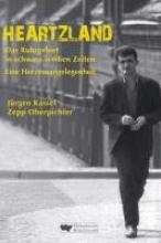 Kassel, Jürgen Heartzland ¿ Das Ruhrgebiet in schwarz-weißen Zeiten
