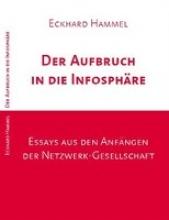 Hammel, Eckhard Der Aufbruch in die Infosphre
