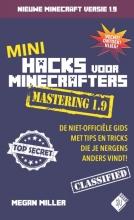 Megan  Miller Mini Hacks voor Minecrafters Mastering 1.9