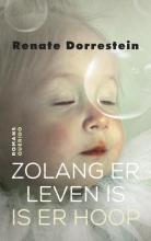Renate Dorrestein , Zolang er leven is is er hoop