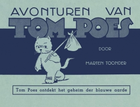 Marten  Toonder Avonturen van Tom Poes : Tom Poes ontdekt het geheim der blauwe aarde