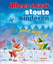 Vuijsje, Robert Alleen maar stoute kinderen