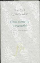 Quignard, P. Geen ochtend ter wereld