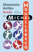 Michel  Houellebecq Elementaire deeltjes