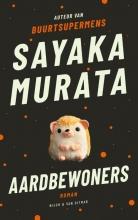 Sayaka Murata , Aardbewoners