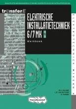 A. Fortuin B.A. Korsmit  L.D. van de Graaf, Elektrische Installatietechniek 6/7 MK EIT Werkboek