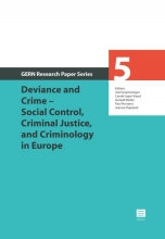 Axel  Groenemeyer, Carole  Gayet-Viaud, Gorazd  Meško, Paul  Ponsaers, Joanna  Shapland Deviance and Crime – Social Control, Criminal Justice, and Criminology in Europe