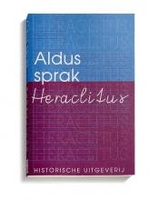 Heraclitus , Aldus sprak Heraclitus