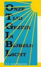 J.L. van Baaren , Onze tijd gezien in bijbels licht
