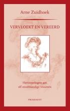 Arne  Zuidhoek Prominentreeks - Vervloekt en vereerd - Zuidhoek, A.
