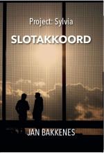 Jan Bakkenes , Project Sylvia: Slotakkoord 3