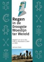 Arthur Eger , Regen in de Droogste Woestijn ter Wereld
