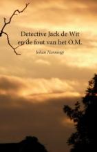 Johan  Hennings Jack de Wit en de fout van het O.M.