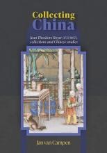 Jan van Campen , Collecting China