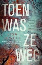 Lisa Jewell , Toen was ze weg