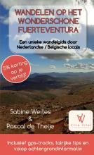 Sabine Weites , Wandelen op het wonderschone Fuerteventura