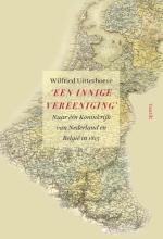Wilfried Uitterhoeve , `Een innige vereeniging`