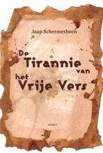 Jaap  Schermerhorn De Tirannie van het Vrije Vers