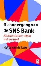 Hetty van de Laar , De ondergang van de SNS Bank