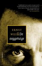 Ernst  Weiss DE OOGGETUIGE