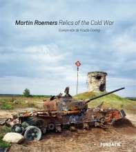 H.J.A.  Hofland, Nadine  Barth Martin Roemers - Relics of the Cold War