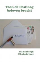 Luk de Laat Ina Stabergh, Toen de Post nog brieven bracht