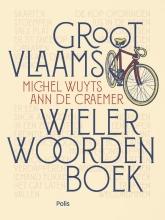 Michel  Wuyts, Ann De Craemer Groot Vlaams wielerwoordenboek