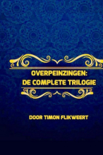 Timon Flikweert , Overpeinzingen: De Complete Trilogie