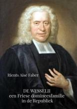 Rients Aise Faber De Wesselii, een Friese domineesfamilie in de Republiek