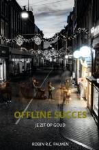 Robin R.C. Palmen , Offline Succes