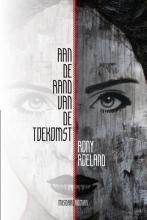 Rony  Roeland Aan de rand van de toekomst