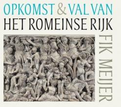 Fik Meijer , Opkomst en val van het Romeinse rijk