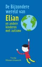 Trenke  Riksten-Unsworth De bijzondere wereld van Elian