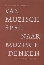 Michael van Hoogenhuyze , Van muzisch spel naar muzisch denken
