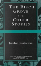Iwaszkiewicz, Jarosaw The Birch Grove Other Stories
