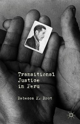 R. Root,Transitional Justice in Peru
