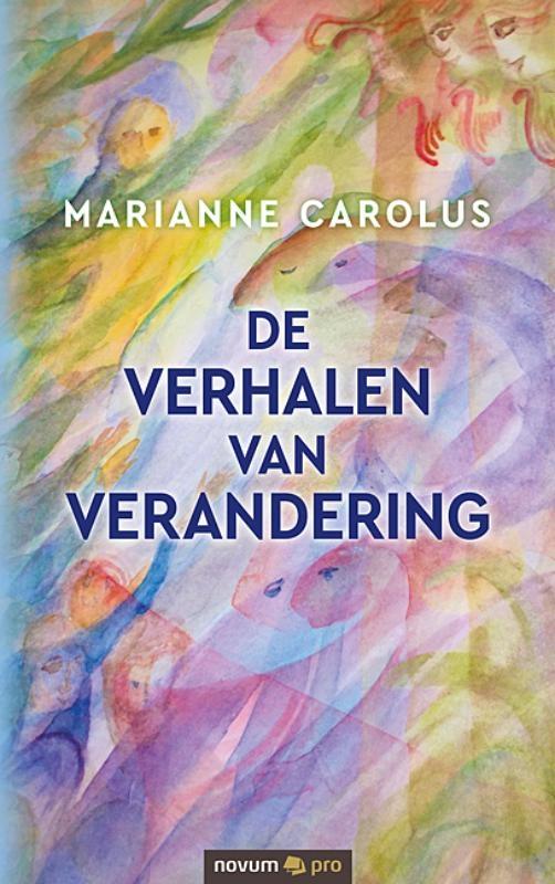 Marianne Carolus,De verhalen van verandering