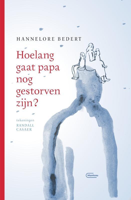 Hannelore Bedert,Hoelang gaat papa nog gestorven zijn?