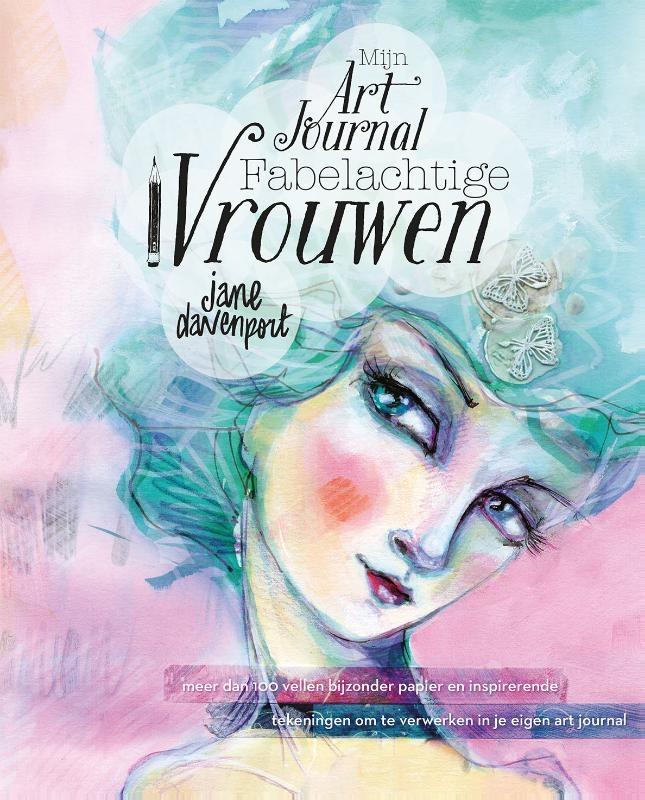 Jane Davenport,Mijn art journal fabelachtige vrouwen