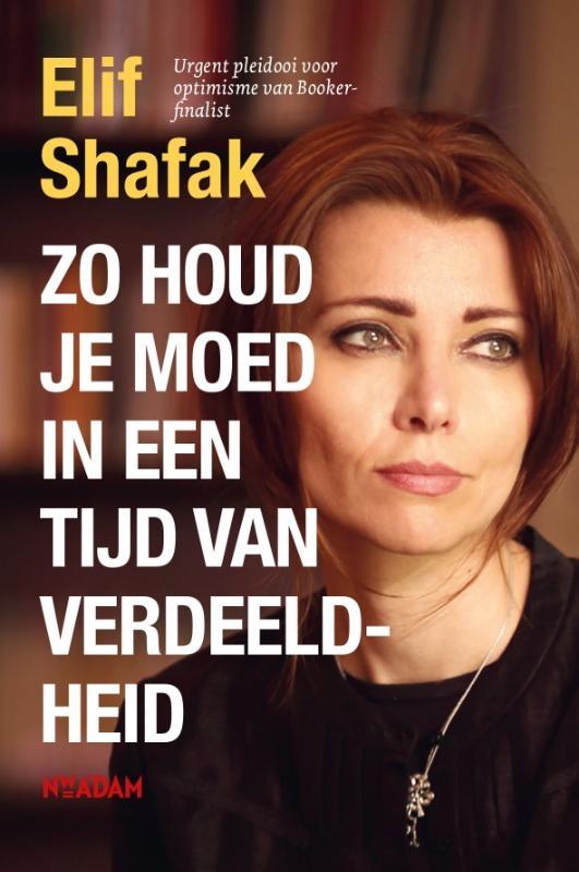 Elif Shafak,Zo houd je moed in een tijd van verdeeldheid