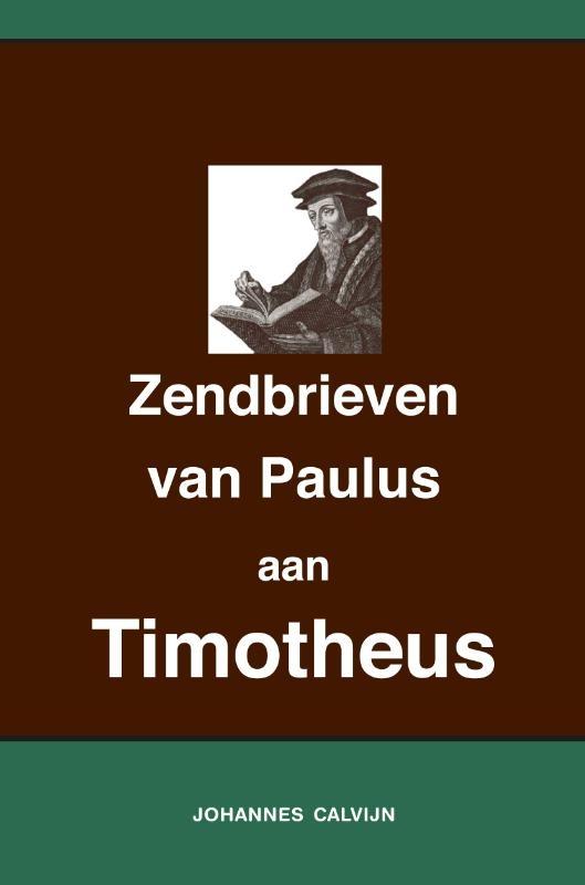 Johannes Calvijn,Uitlegging op de Zendbrieven van Paulus aan Timotheüs