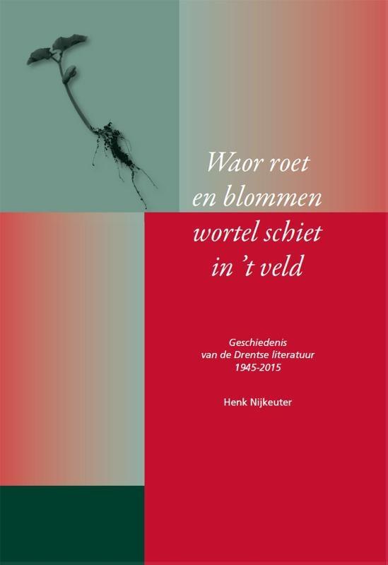 Henk Nijkeuter,Waor roet en blommen wortel schiet in 't veld