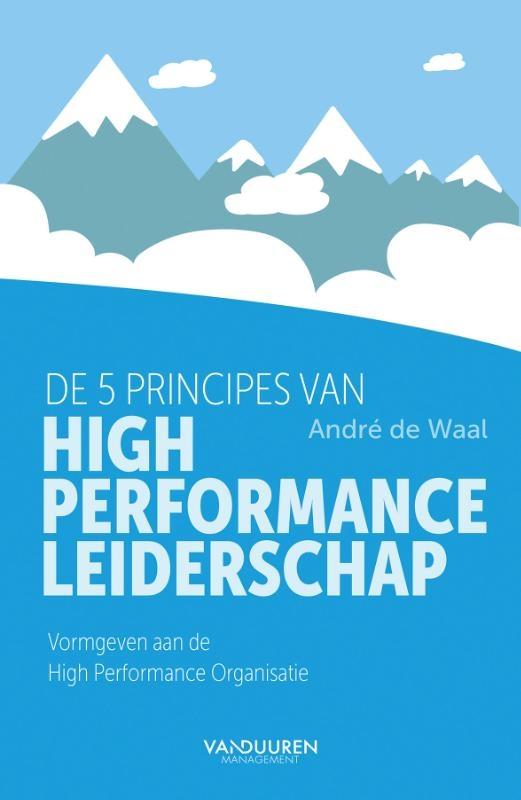 André de Waal,De 5 principes van High Performance Leiderschap