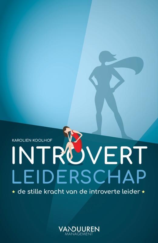 Karolien Koolhof,Introvert leiderschap