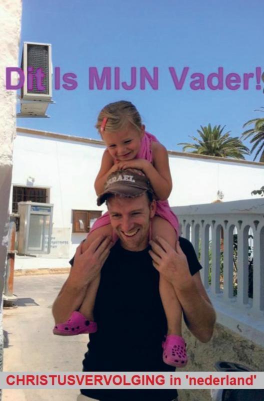 David Joshua Israel Immanuel Ben Sion,Dit Is MIJN Vader!