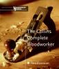 Jackson, Albert               ,  Day, David                    ,  Editors, Of Woodworker's Journ,The Collins Complete Woodworker