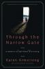 Armstrong, Karen,Through The Narrow Gate