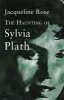 Rose, Jacqueline,Haunting of Sylvia Plath