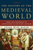 Bauer, Susan Wise,The History of the Medieval World